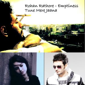 Rohan Rathore Tune Mere Jaana Emptiness male female Version Gajendra Vermai