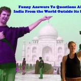 Funny Answers To Questions About India From the World Outside its Borders