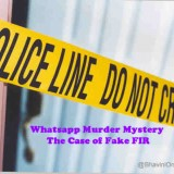 Whatsapp Murder Mystery: The Case of Fake FIR