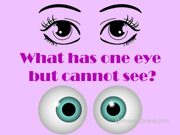 What Has One Eye But Cannot See Bhavinionline Com