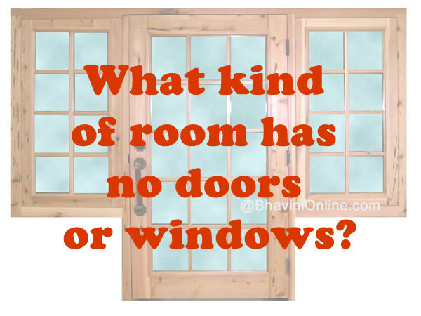 what kind of room has no doors or windows