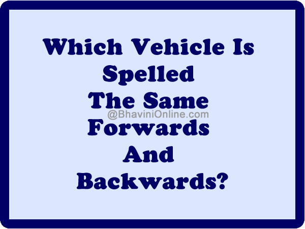 Which Vehicle Is Spelled The Same Forwards And Backwards ...