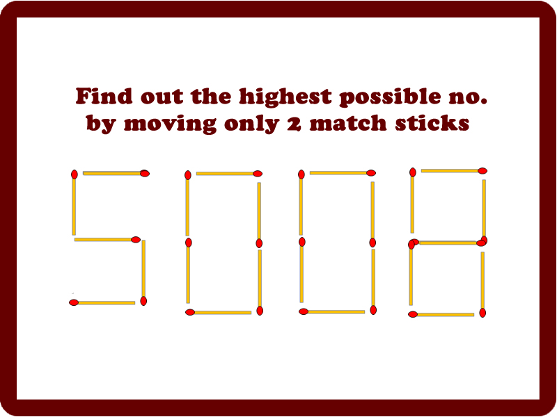 Find Out The Highest Possible Number By Moving Only 2 Match Sticks ...