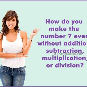 fun-riddle-how-do-you-make-the-number-7-even